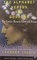 The Alphabet Versus the Goddess: The Conflict Between Word and Image (Compass)【洋書】 [並行輸入品]