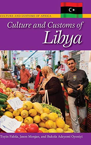 Download Culture and Customs of Libya (Culture and Customs of Africa) 0313378592