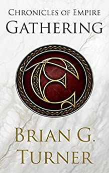 Gathering (Chronicles of Empire 1) by [Turner, Brian G]
