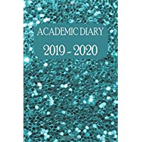 Academic Diary 2019 - 2020: Academic Weekly Diary: August 2019 to begin August 2020, with added extras in your diary (teal glitter cover)