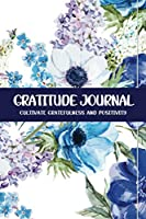 Gratitude Journal Cultivate Gratefulness and Positivity: White & Blue Mallow (Flora & Fauna)