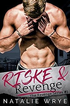 Riske and Revenge (Revenge series Book 1) by [Wrye, Natalie]