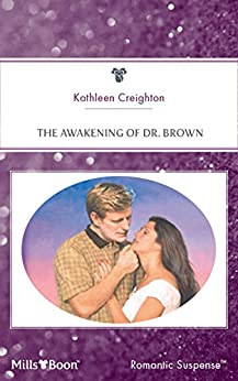 The Awakening Of Dr. Brown (Into the Heartland Book 4) by [Creighton, Kathleen]