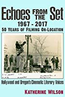 Echoes from the Set, 1967-2017: 50 Years of Filming On-location