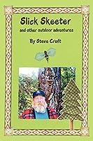 Slick Skeeter And Other Outdoor Adventures