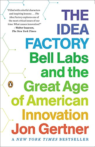 Download The Idea Factory: Bell Labs and the Great Age of American Innovation 0143122797