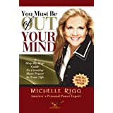 You Must Be Out of Your Mind: A Step-By-Step Guide to Creating More Power In Your Life [並行輸入品]