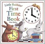 Little Rabbit's First Time Book (Little Rabbit Books)