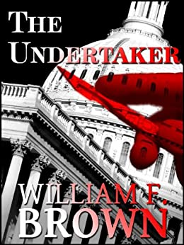 [Brown, William F.]のThe Undertaker: Pete and Sandy Murder Mystery 1 (A Pete and Sandy Suspense Thriller) (English Edition)