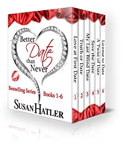 Better Date than Never Boxed Set (Books 1-6) by [Hatler, Susan]