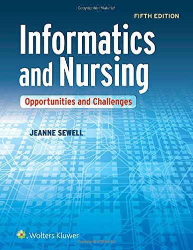 Download Informatics and Nursing: Opportunities and Challenges 1451193203