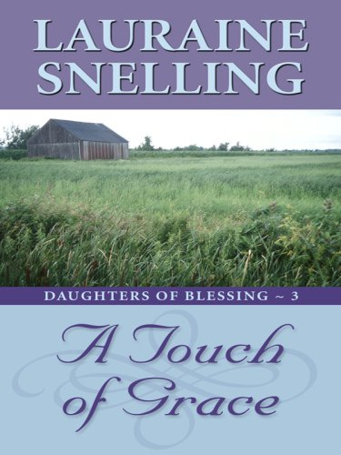 Download A Touch of Grace (Thorndike Press Large Print Christian Romance Series: Daughters of Blessing) 1410404722