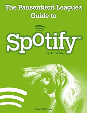 The Pansentient League's Guide to Spotify (English Edition)