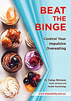 Beat the Binge - Control Your Impulsive Overeating by [Richard, Dr. Yuliya]