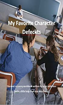 My Favorite Character Defects by [Montrose, Ken]