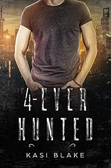 4-Ever Hunted: YA Paranormal Fantasy (Vampires Rule Book 6) by [Blake, Kasi]