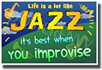 Life Is AロットLike Jazz – It 's Best When You Improvise – 新しい教室Motivational Poster