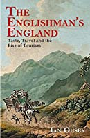 The Englishman's England: Taste, Travel and the Rise of Tourism