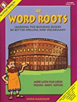 Word Roots: Level A; Book 2: Learning the Building Blocks of Better Spelling and Vocabulary