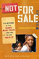 Not for Sale: The Return of the Global Slave Trade-and How We Can Fight It