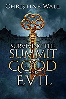 Surviving the Summit of Good and Evil by [Wall, Christine]