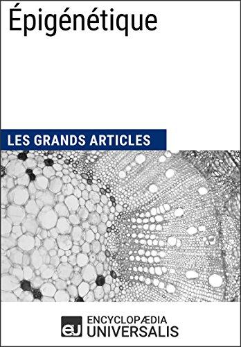 Épigénétique: Les Grands Articles d'Universalis (French Edition)