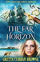 THE FAR HORIZON (The Macquarie Series)