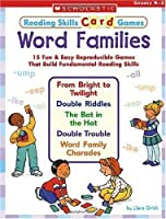 Word Families: 15 Fun & Reproducible Games that Build Fundamental Reading Skills (Reading Skills Card Games)