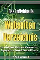 Das individuelle Webseiten Verzeichnis: Zur effektiven Pflege von Webadressen, Zugangsdaten, Passwoertern und Namen