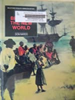 Braving the New World 1619-1784 from the Arrival  of the Enslaved Africa: From the Arrival of the Enslaved Africans to the End of the American Revolution (Milestones in Black American History)