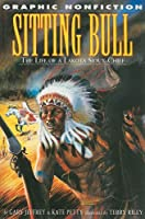 Sitting Bull: The Life of a Lakota Sioux Chief