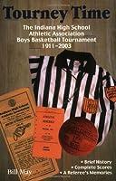 Tourney Time: The Ihsaa Boys Basketball Tournament 1911-2003
