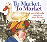 To Market, To Market: Lap-Sized Board Book