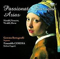 Handel Veracini Vivaldi Hasse: 'Passionate Baroque Arias'. (Gemma Bertagnolli Soprano W.Ens by VARIOUS ARTISTS (2010-07-01)