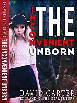 [Carter, David]のThe Inconvenient Unborn (English Edition)