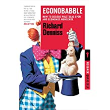 Econobabble: How to Decode Political Spin and Economic Nonsense (Redback Book 8)