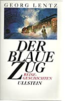 Der blaue Zug. Reisegeschichten