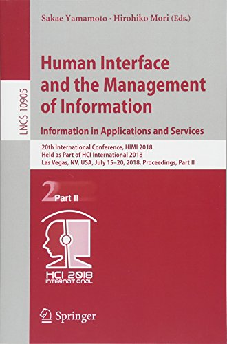 Human Interface and the Management of Information. Information in Applications and Services: 20th International Conference, HIMI 2018, Held as Part of HCI International 2018, Las Vegas, NV, USA, July 15-20, 2018, Proceedings, Part II (Lecture Notes in Computer Science)