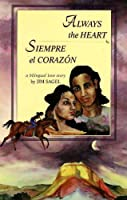 Always the Heart: Siempre El Corazon (Red Crane Literature Series)