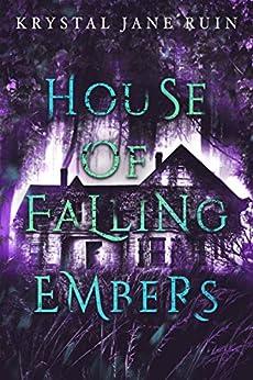 House of Falling Embers by [Ruin, Krystal Jane]