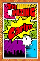 "The Amazing Carlyn: Handwriting Practice Paper for Kids Notebook with Dotted Lined Sheets for K-3 Students 120 pages 6""x9"""