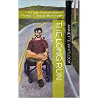 The Long Run: My Son's Inspired Journey Through Traumatic Brain Injury (English Edition)
