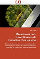 Mécanismes Non-Conventionnels de Traduction Chez Les Virus (Omn.Univ.Europ.)