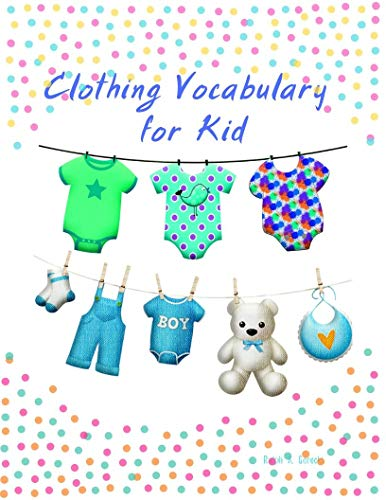 Clothing Vocabulary for Kid: English Practice Cartoon Picture Photo Book for Pre-K (English Edition)