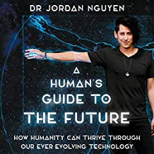 A Human's Guide to the Future
