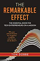 The Remarkable Effect: The Essential Book for Tech-Entrepreneurs-on-a-Mission