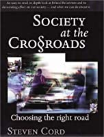 Society at the Crossroads: Choosing the Right Road