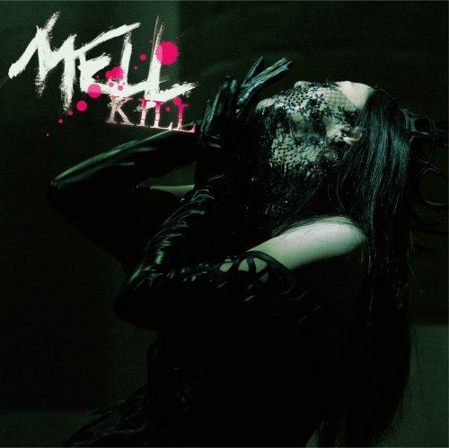 KILL (初回限定盤) / MELL