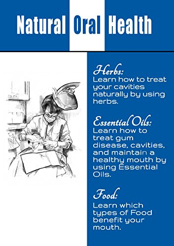 Natural Oral Care: Learn How t...