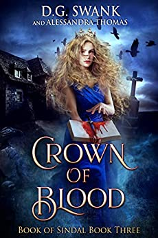 Crown of Blood: Book of Sindal (Book Sindal 3) by [Swank, D.G., Thomas, Alessandra, Grover Swank, Denise]